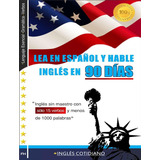 Lea En Español Y Hable En Ingles En 90 Dias