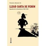 Llego Carta De Peron. Rapsodia De La Resistencia