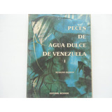 Venezuela Peces De Agua Dulce De Venezuela Benigno Roman