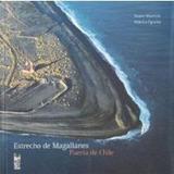 Estrecho De Magallanes (puerta De Chile); Monica Oportot- M