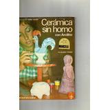20318 Libro Cerámica Sin Horno Con Arcillite / Claudio Tomei