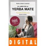 El Libro De La Yerba Mate - Karla Johan Lorenzo