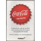 Libro Coca Cola Por Dentro Neville Isdell Edit. Temas Usado