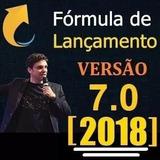 Curso Fórmula De Lançamento 7.0 2018 + Brindes