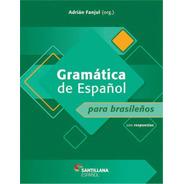 Gramatica Y Practica De Espanol Para Brasilenos - Con Respue