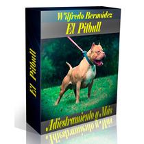 Libro Electrónico El Pitbull Adiestramiento Y Mas