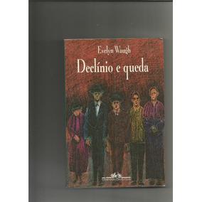 Livro Declinio E Queda Evelyn Waugh