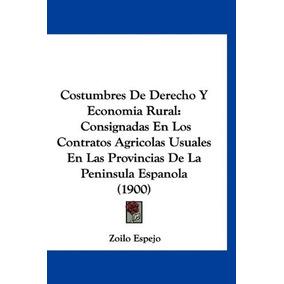 Libro Costumbres De Derecho Y Economia Rural: Consignadas E