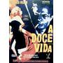 Dvd - A Doce Vida - 2 Dvds ( La Dolce Vita ) Ed. Limitada