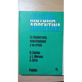 Historia Argentina, La Democracia Constitucional Y Su Crisis