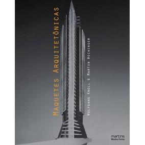 Livro Maquetes Arquitetônicas De Knoll / Hechinger - Novo