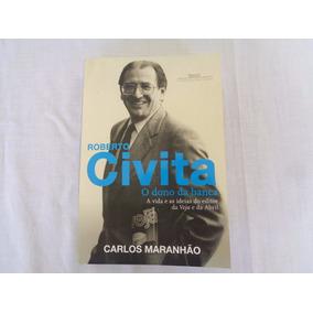 Livro Roberto Civita - O Dono Da Banca - Carlos Maranhão*