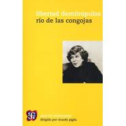 Río De Las Congojas - Libertad Demitrópulos