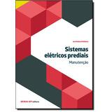 Sistemas Elétricos Prediais: Manutenção - Coleção Eletr