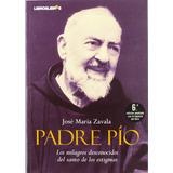 José M Zavala Padre Pío Milagros Del Santo De Los Estigmas