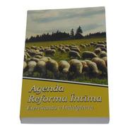 Agenda Da Reforma Íntima: Exercitando A InduLGência