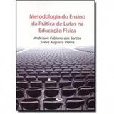 Metodologia Do Ensino Da Pratica De Lutas Na Educacao Fisica