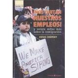 Nos Quitan Nuestros Empleos, Veinte Mitos Sobre Inmigración