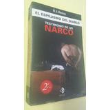 Testimonio De Un Narco, El Espejismo Del Diablo, M. Montoya