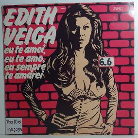 Edith Veiga 1977 Eu Te Amei Eu Te Amo Eu Sempre Amarei Lp
