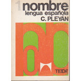 Lengua Española (nombre, Verbo Y Paradigma)