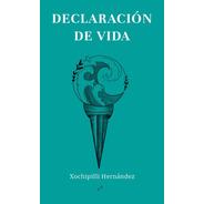 Declaración De Vida - Xochipilli Hernández