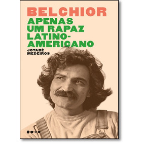 Belchior: Apenas Um Rapaz Latino-americano
