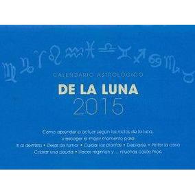 Calendario Astrológico De La Luna 2015(libro Almanaques, Car