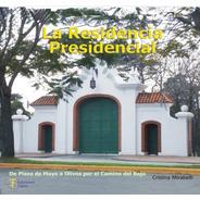 La Residencia Presidencial - Ed. Fabro
