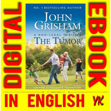 The Tumor: A Non-legal Thriller - John Grisham Digital Engli