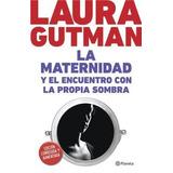 La Maternidad Y El Encuentro Con La Propia Sombra - Gutman