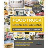 Food Truck Libro De Cocina - Tapa Dura - Kim Pham / P. Shen