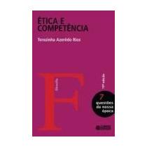 Etica E Competencia-volume7-20oed. - Terezinha Azeredo Rios