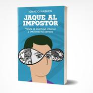 Jaque Al Impostor De Ignacio Nabhen
