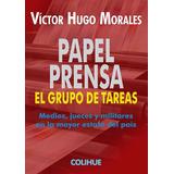 Papel Prensa - Grupo De Tareas - Victor Hugo Morales