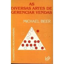 As Diversas Artes De Gerenciar Vendas - Livro Michael Beer