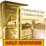 Manual Construccion De Casas Y Cabañas De Madera - Completo!