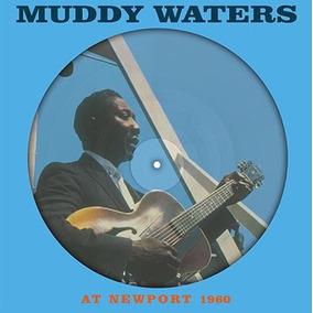 Muddy Waters At Newport 1960 Vinilo Picture Lp Nuevo Sellado
