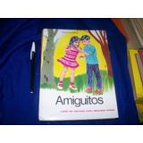 Libro Infantil Antiguo Amiguitos Nely Alvarez (tapa Dura)