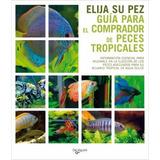 Libro Guia De Peces Tropicales Editorial De Vecchi