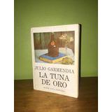 Libro, La Tuna De Oro De Julio Garmendia.