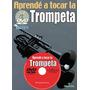 Libro Aprendé A Tocar La Trompeta Método De Trompeta