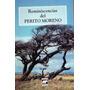 Reminiscencias Del Perito Moreno - El Elefante Blanco