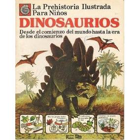 Libro: La Prehistoria Ilustrada Para Niños. Dinosaurios- Pdf