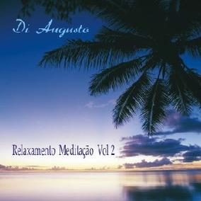 Cd Di Augusto - Relaxamento E Meditacao Vol.2