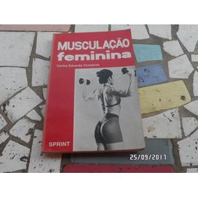 Musculação Feminina - Carlos Eduardo Cossenza