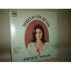Javier Solis - Dimelo Con Besos - Vinilo Lp