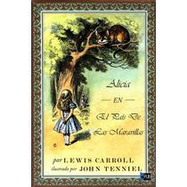Alicia En El Pais De Las Maravi - Lewis Carroll - Libro