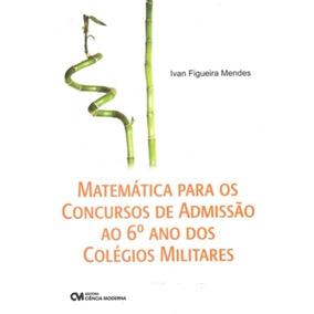 Matematica Para Os Concursos De Admissao Ao 6º Ano Dos Cole