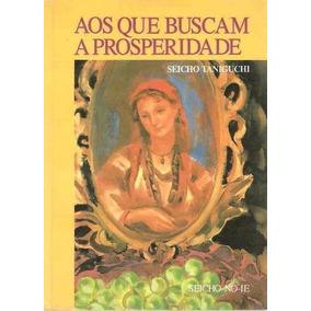 Livro Aos Que Buscam Prosperidade Seicho Taniguchi